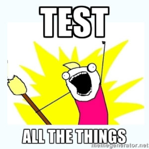 Test All The Things